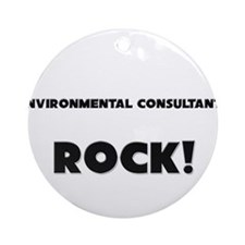 Environmental Consultants ROCK Ornament (Round)