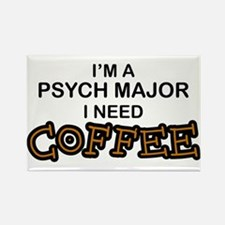 Psych Major Need Coffee Rectangle Magnet