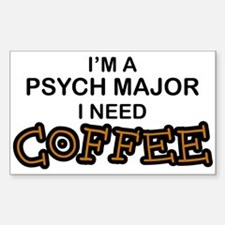 Psych Major Need Coffee Rectangle Decal