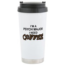 Psych Major Need Coffee Travel Mug