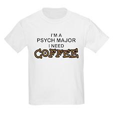 Psych Major Need Coffee T-Shirt