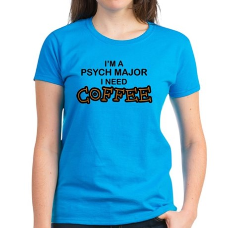 Psych Major Need Coffee Women's Dark T-Shirt