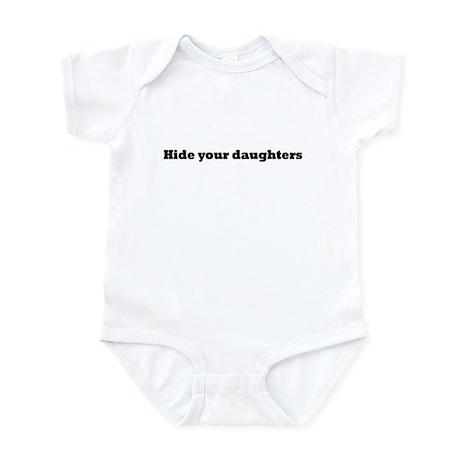 HIDE YOUR DAUGHTERS Infant Bodysuit