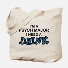 Psych Major Need a Drink Tote Bag