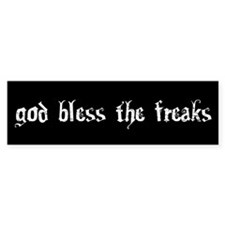 God Bless The Freaks Bumper Bumper Sticker