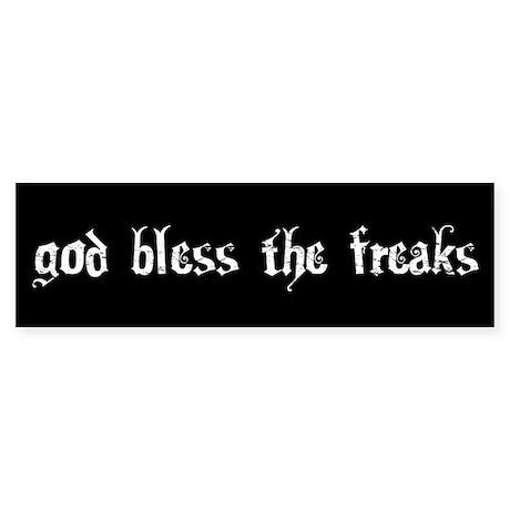 God Bless The Freaks Bumper Sticker