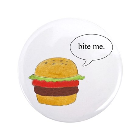"Bite Me Burger 3.5"" Button"