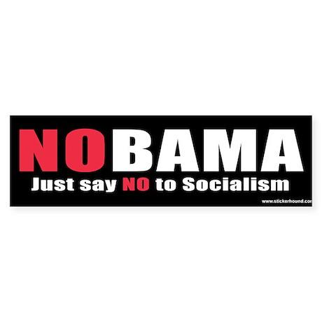 NOBAMA Say no to Socialism Bumper Sticker