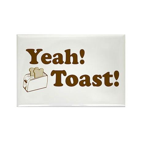 Yeah! Toast! Rectangle Magnet