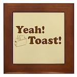 Yeah! Toast! Framed Tile