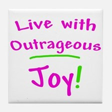 Pink Live With Outrageous Joy Tile Coaster