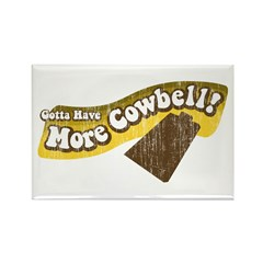 Gotta Have More Cowbell! Rectangle Magnet