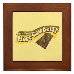 Gotta Have More Cowbell! Framed Tile