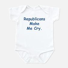 Republicans Make Me Cry Infant Onesie