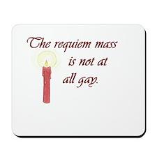 Requiem Mass Mousepad