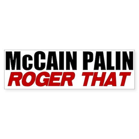 McCain Palin - Roger That Bumper Sticker