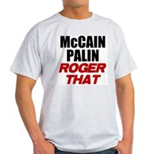 McCain Palin - Roger That T-Shirt