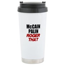McCain Palin - Roger That Travel Mug
