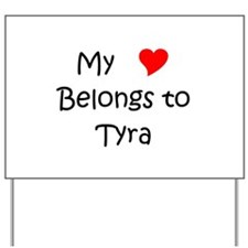 Tyra Yard Sign