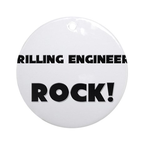 Drilling Engineers ROCK Ornament (Round)