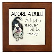 Adore-A-Bull Pit Bull! Framed Tile