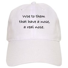 Woe to them that have a nose Baseball Cap