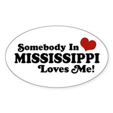 Somebody in Mississippi Loves Me Oval Decal
