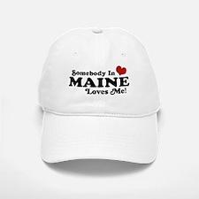 Somebody in Maine Loves Me Baseball Baseball Cap
