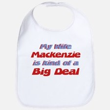 My Wife Mackenzie - Big Deal Bib