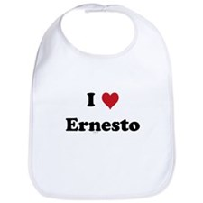 I love Ernesto Bib