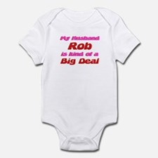 My Husband Rob - Big Deal Infant Bodysuit