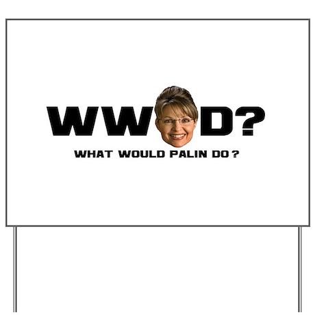 WW Palin D? Yard Sign