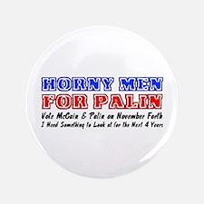 """Horny men for Palin 3.5"""" Button"""