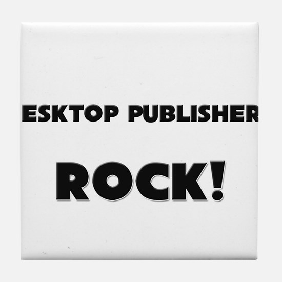 Desktop Publishers ROCK Tile Coaster