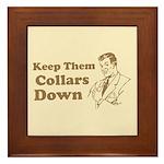 Keep Them Collars Down Framed Tile