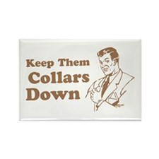Keep Them Collars Down Rectangle Magnet