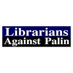 Librarians Against Palin bumper sticker