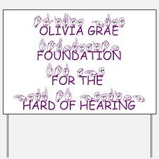 OLIVIA GRAE FOUNDATION FOR TH Yard Sign