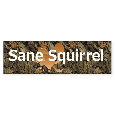 Sane Squirrel Bumper Sticker