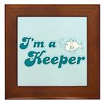 I'm A Keeper Framed Tile