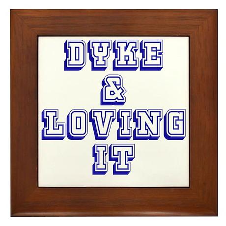 Dyke and Loving It Framed Tile