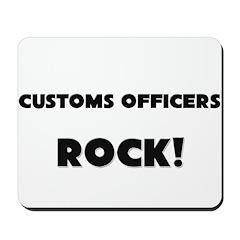 Customs Officers ROCK Mousepad