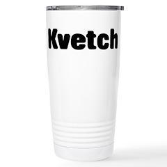 Kvetch Travel Mug