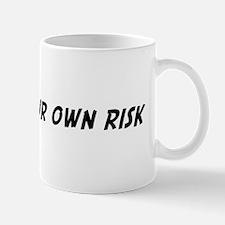 enter at your own risk Mug