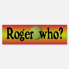 Roger Who Bumper Car Car Sticker