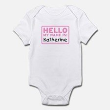 Hello My Name Is: Katherine - Infant Bodysuit