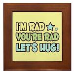 I'm Rad, You're Rad Framed Tile