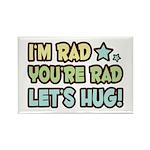 I'm Rad, You're Rad Rectangle Magnet