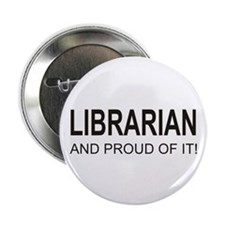 "The Proud Librarian 2.25"" Button"