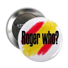 "Roger Who 2.25"" Button"